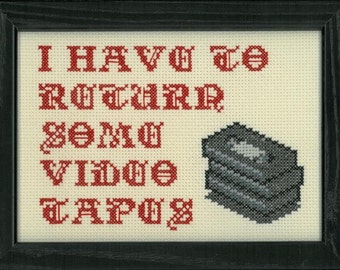 American Psycho - I Have to Return Some Video Tapes Cross Stitch