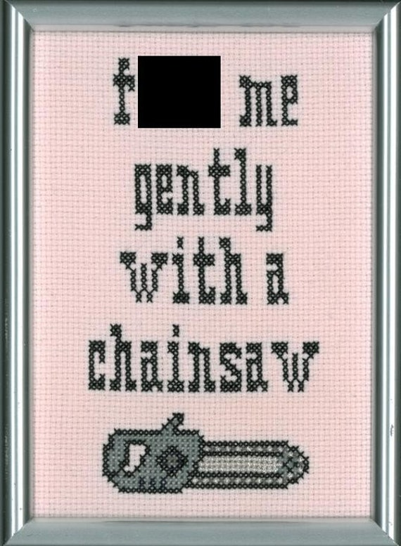 PATTERN - Heathers - F me gently with a chainsaw cross stitch