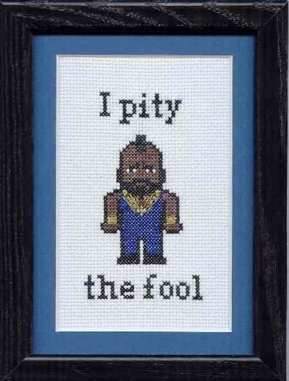 PATTERN - Mr T- I Pity the Fool Cross Stitch