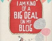 """Blogging Poster / Etsy Art Print """"I am a Big Deal - No.2"""" 8x10 Blog Artwork, Etsy Print"""