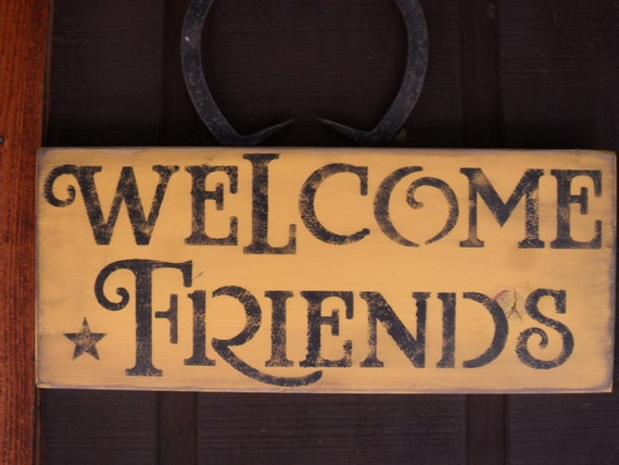 Welcome Friends   ( in bright yellow and black)