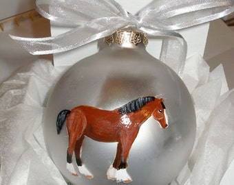 Clydesdale Horse Hand Painted Christmas Ornament - Can Be Personalized with Name