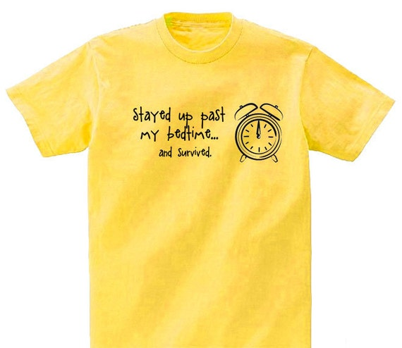 Stayed up past my bedtime...and survived T-Shirt - Not The End of the World Designs