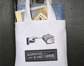 Warning May Be Habit Forming - Paperback Tote