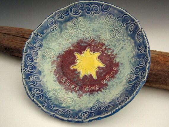Ceramic Bowl with Rapunzel Sunburst - Blue - Vanity Tray - Best Day Ever - Serving Dish - by DirtKicker Pottery