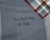 Love Quote on Men Handkerchief 'You Had Me at Hello' from Movie Jerry McGuire