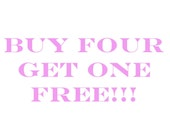 Buy Four Get One Free