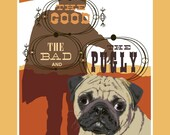 The Good, The Bad, And The Pugly - 11x14 poster