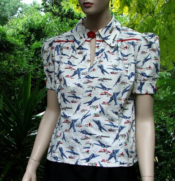 RESERVED for pinkbanana3.   1930s / 1940s WWII Vintage Reproduction Blouse -  Fabulous retro Areoplane fabric
