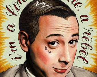 Loner, Rebel (6x7 signed Pee-Wee print)
