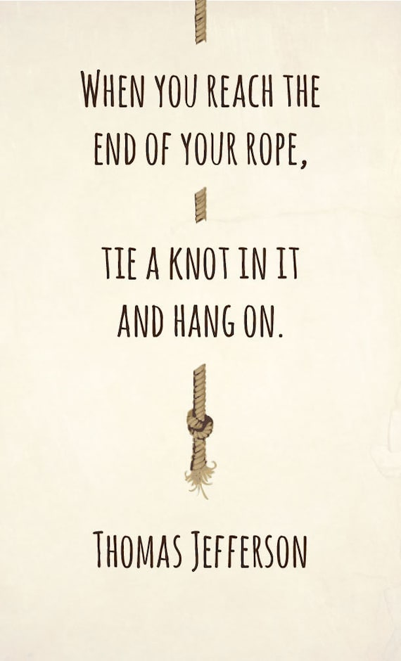 End of Your Rope Print Thomas Jefferson