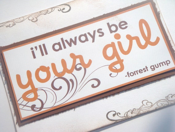 I'll Always Be Your Girl // Forrest Gump Movie Quote Note Card
