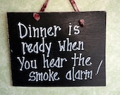 Smoke alarm sign, burning dinner, bad cook, burnt food, Kitchen decor, wall hanging