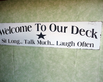 Deck outdoor porch sign, Welcome, outside house decor, sit talk laugh, hand painted