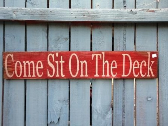 Come Sit on the Deck sign welcome hand painted wood