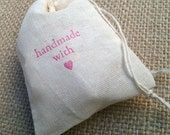 Handmade with Love Cloth Favor and Packaging Bags - 50 pack perfect for retail - customize available