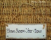 "Shabby Chic ""Please Remove Your Shoes"" Home Sign Handcrafted using Laura Ashley Paint"