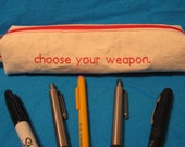 Choose Your Weapon Zippered Pencil Pouch