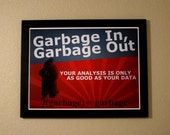 Statistics Propaganda Poster - Garbage In, Garbage Out