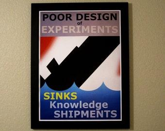 Statistics Propaganda Poster - Poor Design of Experiments