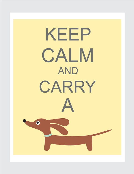 Dachshund Art - Keep Calm and Carry a Doxie Wiener Dog Print 8x10 in Butter Yellow