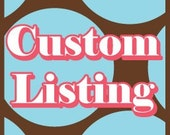 Custom Listing for MamaAndBabyChickadee