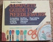 A Complete Guide to Needlework by Readers Digest
