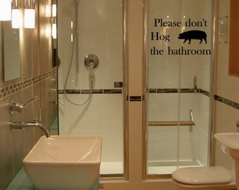 Hogging the Bathroom Vinyl Wall Decal
