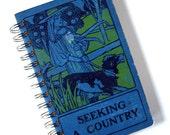 Vintage Book Journal Notebook Sketchbook Scrapbook Recycled Upcycled Repurposed Blue Girl 'Seeking a Country'