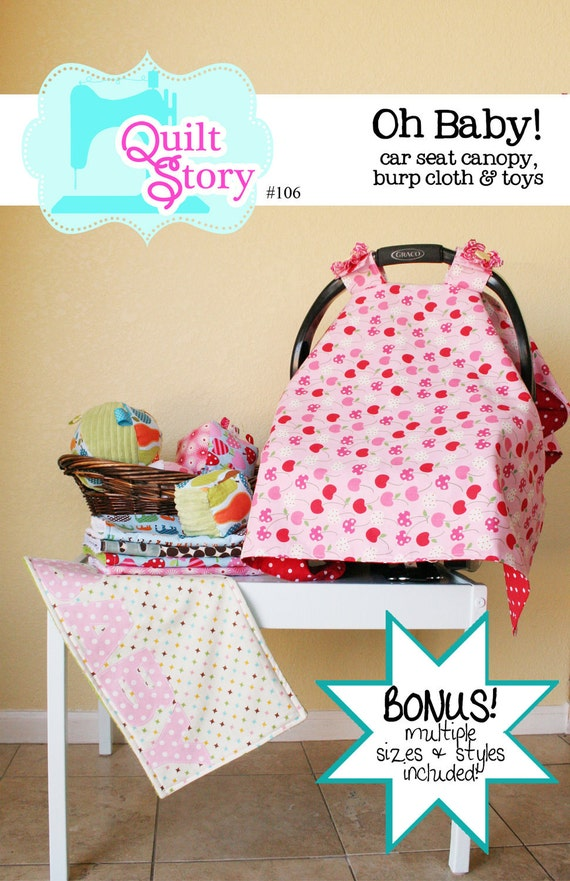Oh Baby Car Seat Canopy, burp cloth and Baby Toy pattern by Quilt Story