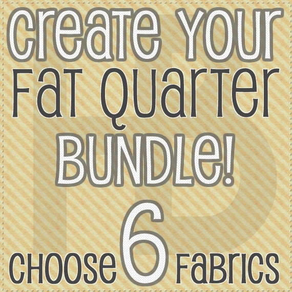 Create Your own Fat Quarter Bundle...6 Fat Quarters Choose 6 fabrics