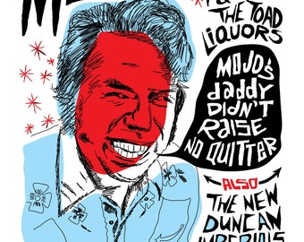 Mojo Nixon and the Toad Liquors Screenprinted Poster - Last Few Left