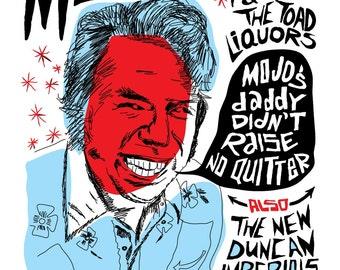 Mojo Nixon and the Toad Liquors Screenprinted Poster - Last Few Left