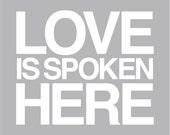 Love is Spoken Here print in grey