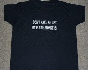 Shirt Dont Make Me Get My Flying Monkeys Womens Black T-shirt