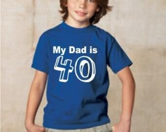 Shirt My Dad's 40 Custom Children Tee
