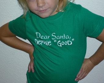 Dear Santa Define Good custom Christmas shirt