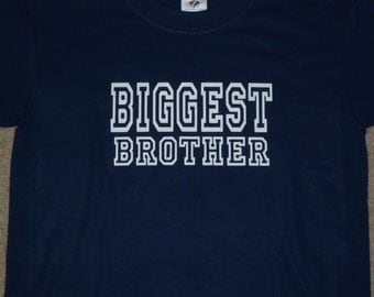 Biggest Brother Shirt Available For Big, Bigger, Biggest, Baby, Little, Middle Brother And Sisters
