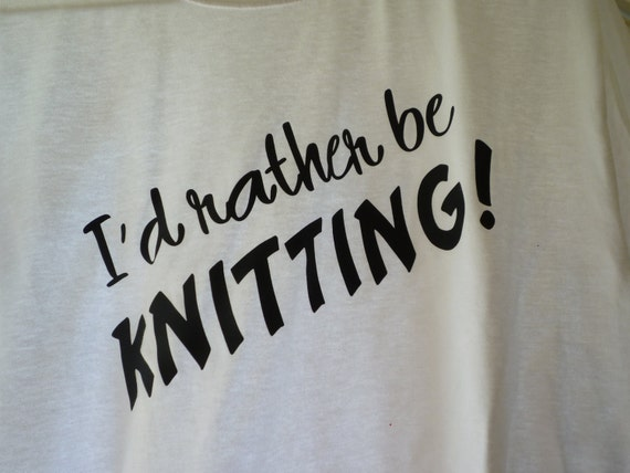 I'd Rather Be Knitting Shirt