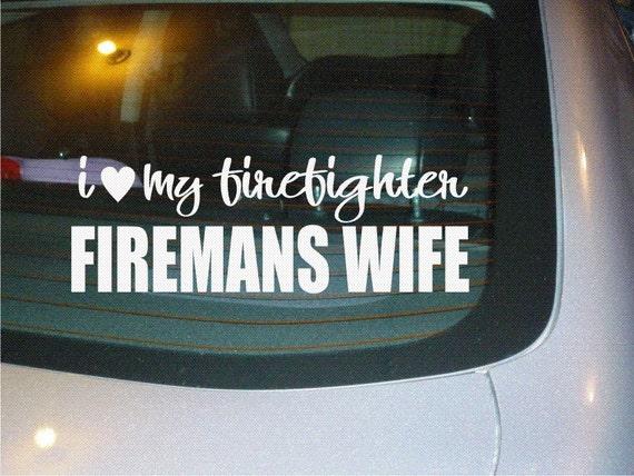 Love My Firefighter Firemans Wife car decal sticker NEW