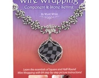 Wire Wrapping: Component And Stone Setting Instructional Book