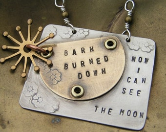 Barn Burned Down...Necklace