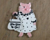 Diet Piggie Magnet or Wall Hanging