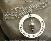 Stunning I Love You To The Moon and Back Hand Stamped Necklace