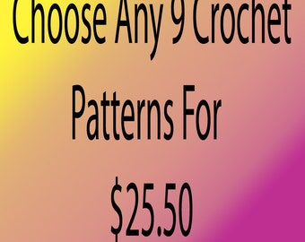 Choose Any 9 Crochet Pattern Special Exclusions Apply