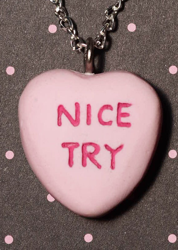 Anti Valentine Jewelry - Candy Heart Creepy Cute Valentine  Necklace  - Nice Try- Pink