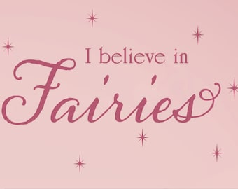 I believe in Fairies Wall Decal, Fairy Wall Decal, Childrens Vinyl Decals, Girls Bedroom Wall Decor