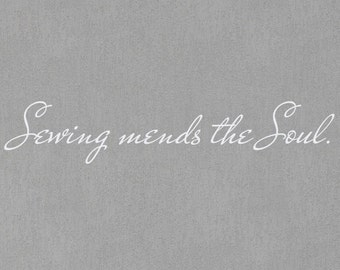 Sewing mends the Soul Wall Decal, Sewing Room Decor, Craft Room Wall Art, Sewing Wall Decal