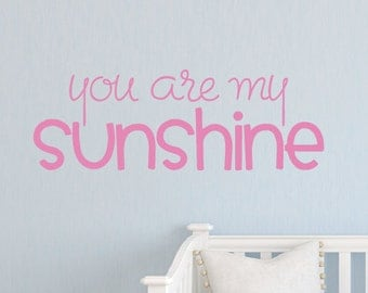 You are my sunshine Wall Decals, Childrens Wall Decals, Vinyl Wall Decals, Wall Art, Kids Vinyl Decals, You are my Sunshine Wall Art