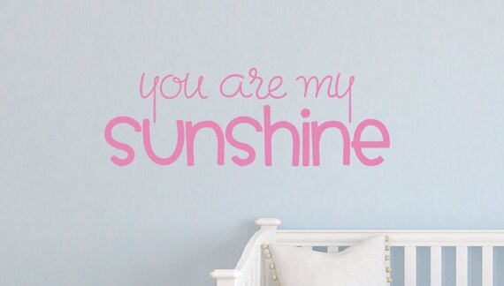 You are my sunshine Vinyl Wall Decal, Girls Bedroom, Vinyl Lettering, Childrens Wall Decals